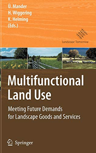 Multifunctional Land Use: Meeting Future Demands for