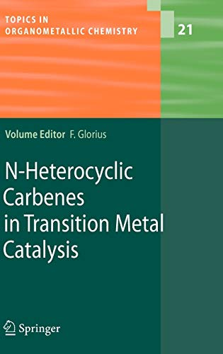 9783540369295: N-Heterocyclic Carbenes in Transition Metal Catalysis (Topics in Organometallic Chemistry)
