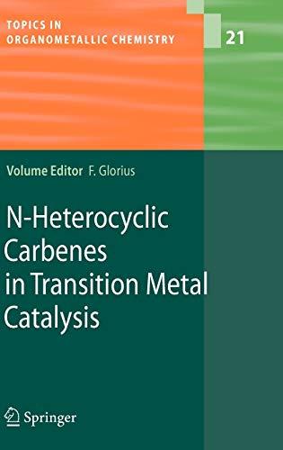 N-Heterocyclic Carbenes in Transition Metal Catalysis Topics in Organometallic Chemistry