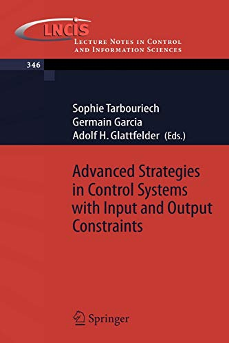 9783540370093: Advanced Strategies in Control Systems with Input and Output Constraints (Lecture Notes in Control and Information Sciences)