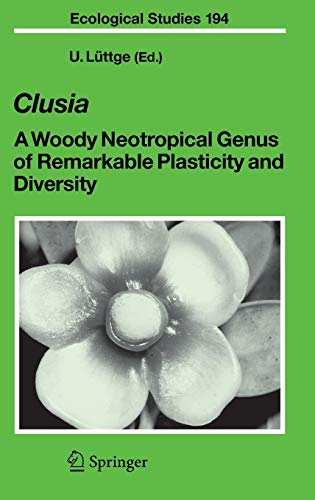 9783540372424: Clusia: A Woody Neotropical Genus of Remarkable Plasticity and Diversity
