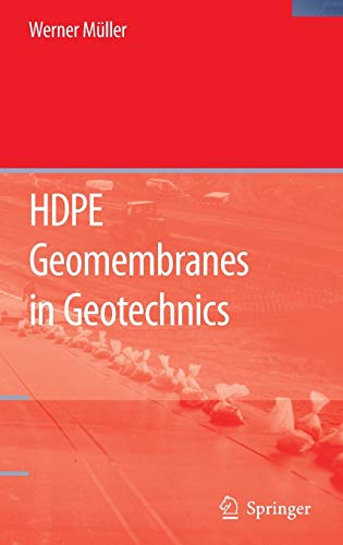 HDPE Geomembranes in Geotechnics: Werner W. Müller