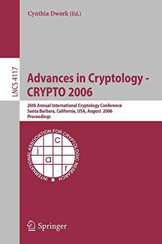 Advances in Cryptology - CRYPTO 2006: Cynthia Dwork