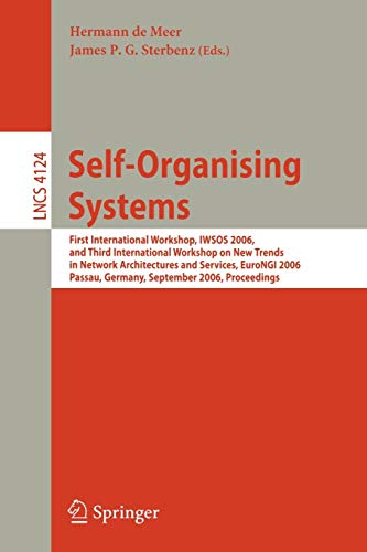 Self-Organizing Systems: First International Workshop, IWSOS 2006 and Third International Workshop ...