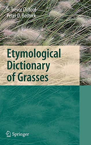Etymological Dictionary of Grasses: Harold T. Clifford,