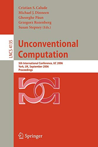 9783540385936: Unconventional Computation: 5th International Conference, UC 2006, York, UK, September 4-8, 2006, Proceedings
