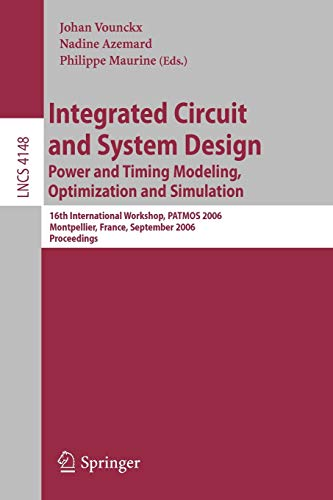 Integrated Circuit and System Design. Power and Timing Modeling, Optimization and Simulation: Johan...