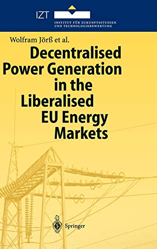 9783540401339: Decentralised Power Generation in the Liberalised EU Energy Markets: Results from the DECENT Research Project