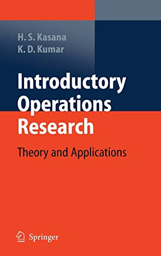 Introductory Operations Research: Theory and Applications: Harvir Singh Kasana,