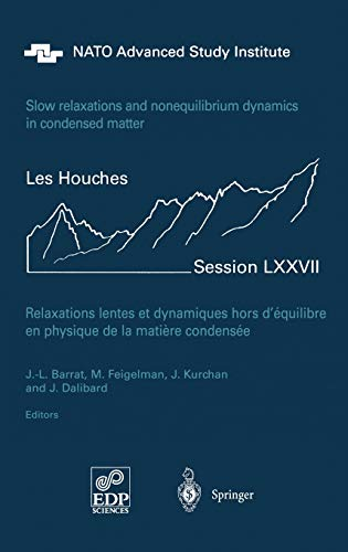 9783540401414: Slow Relaxations and Nonequilibrium Dynamics in Condensed Matter: Les Houches Session LXXVII, 1-26 July, 2002 (Les Houches - Ecole d'Ete de Physique Theorique)