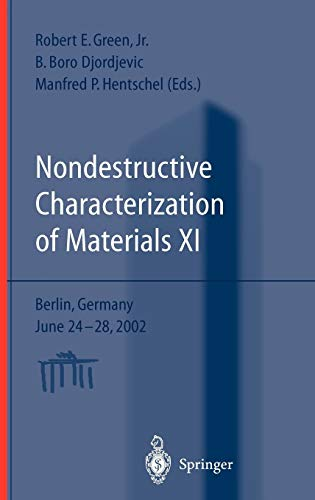 9783540401544: Nondestructive Characterization of Materials XI: Proceedings of the 11th International Symposium Berlin, Germany, June 24–28, 2002 (Advances in the statistical sciences)