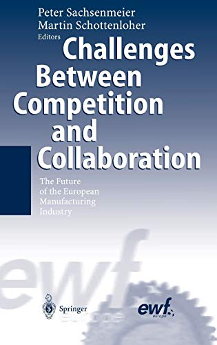 Challenges Between Competition and Collaboration - The Future of the European Manufacturing Industry