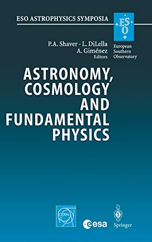 9783540401797: Astronomy, Cosmology and Fundamental Physics: Proceedings of the ESO/CERN/ESA Symposium Held at Garching, Germany, 4-7 March 2002 (ESO Astrophysics Symposia)