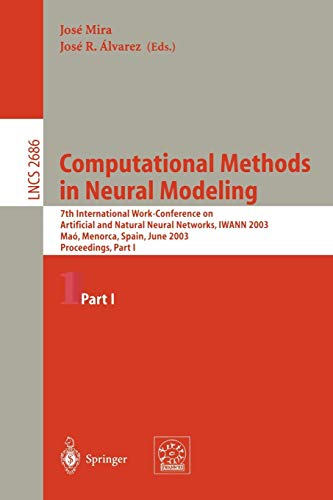 9783540402107: Computational Methods in Neural Modeling: 7th International Work-Conference on Artificial and Natural Neural Networks, IWANN 2003, Maó, Menorca, ... I (Lecture Notes in Computer Science) (Pt. 1)