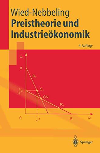 Preistheorie und Industrieökonomik (Springer-Lehrbuch) (German Edition) - Susanne Wied-Nebbeling
