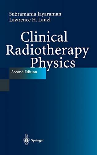 Clinical Radiotherapy Physics: Subramania Jayaraman; Lawrence