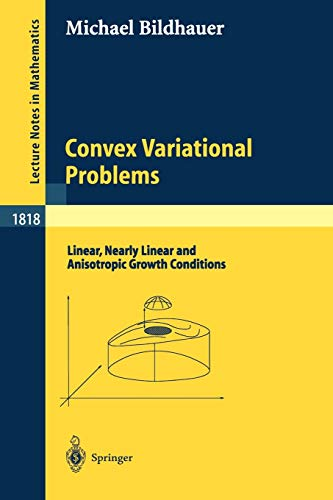 9783540402985: Convex Variational Problems: Linear, nearly Linear and Anisotropic Growth Conditions (Lecture Notes in Mathematics)