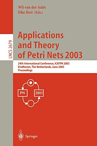Applications and Theory of Petri Nets 2003: Aalst, Wil van