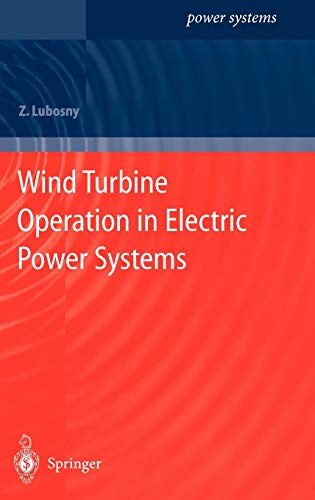 Wind Turbine Operation in Electric Power Systems: Zbigniew Lubosny