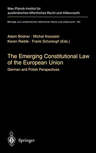 9783540404248: The Emerging Constitutional Law of the European Union: German and Polish Perspectives (Beiträge zum ausländischen öffentlichen Recht und Völkerrecht)