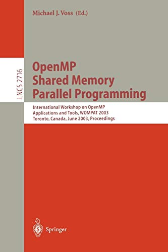 9783540404354: OpenMP Shared Memory Parallel Programming: International Workshop on OpenMP Applications and Tools, WOMPAT 2003, Toronto, Canada, June 26-27, 2003. Proceedings (Lecture Notes in Computer Science)