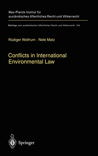 Conflicts in international environmental law / Rüdiger Wolfrum; Nele Matz