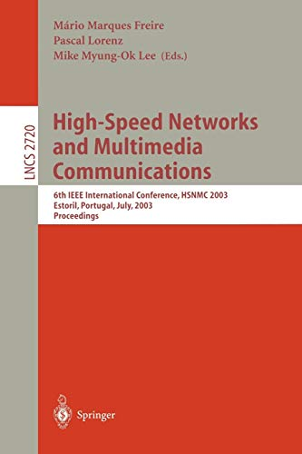 9783540405429: High-Speed Networks and Multimedia Communications: 6th IEEE International Conference HSNMC 2003, Estoril, Portugal, July 23-25, 2003, Proceedings (Lecture Notes in Computer Science)