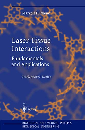 9783540405535: Laser-Tissue Interactions: Fundamentals and Applications (Biological and Medical Physics, Biomedical Engineering)