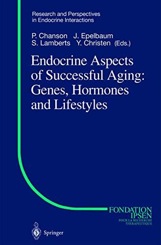 Endocrine Aspects of Successful Aging: Genes, Hormones: Editor-P. Chanson; Editor-Jacques