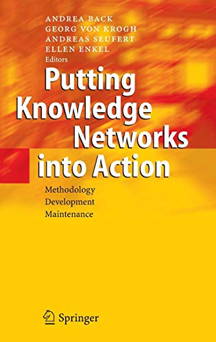 Putting Knowledge Networks into Action. Methodology, Development,: Back, Andrea et