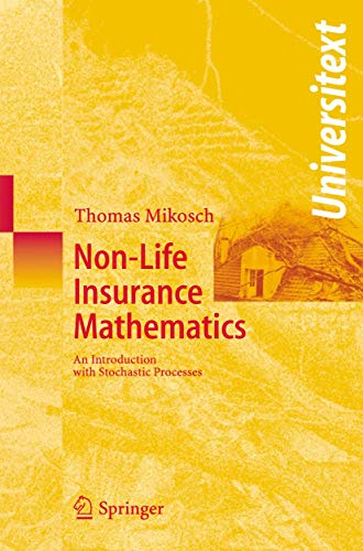 Non-Life Insurance Mathematics: An Introduction with Stochastic: Mikosch, Thomas