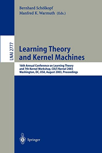 9783540407201: Learning Theory and Kernel Machines: 16th Annual Conference on Computational Learning Theory and 7th Kernel Workshop, COLT/Kernel 2003, Washington, ... (Lecture Notes in Computer Science)