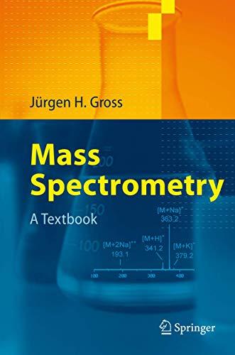 Mass Spectrometry: A Textbook: Jürgen H. Gross