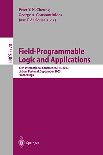 9783540408222: Field Programmable Logic and Applications: 13th International Conference, FPL 2003 Lisbon, Portugal, September 1–3, 2003 Proceedings (Lecture Notes in Computer Science)