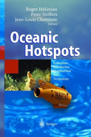 9783540408598: Oceanic Hotspots: Intraplate Submarine Magmatism and Tectonism