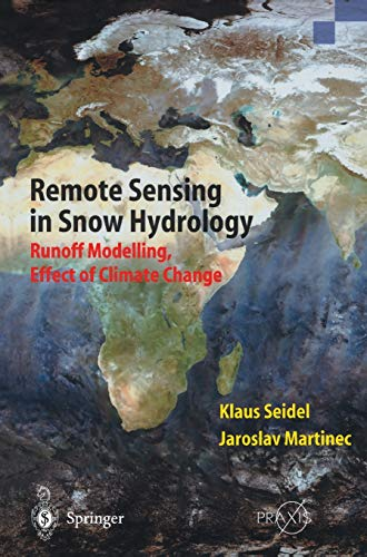 9783540408802: Remote Sensing in Snow Hydrology: Runoff Modelling, Effect of Climate Change (Springer Praxis Books)