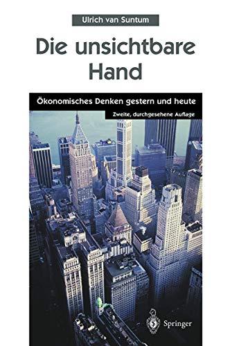 9783540410034: Die unsichtbare Hand: Okonomisches Denken gestern und heute