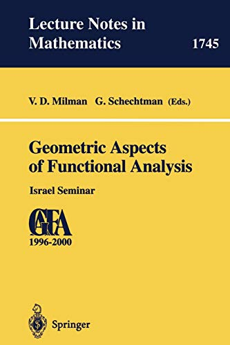 9783540410706: Geometric Aspects of Functional Analysis: Israel Seminar 1996-2000 (Lecture Notes in Mathematics)