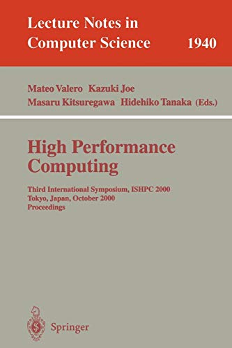 9783540411284: High Performance Computing: Third International Symposium, ISHPC 2000 Tokyo, Japan, October 16-18, 2000 Proceedings (Lecture Notes in Computer Science)