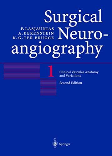Clinical Vascular Anatomy and Variations (Surgical Neuroangiography): Lasjaunias, P.; Berenstein, ...