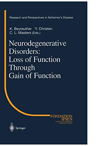9783540412182: Neurodegenerative Disorders: Loss of Function Through Gain of Function (Research and Perspectives in Alzheimer's Disease)