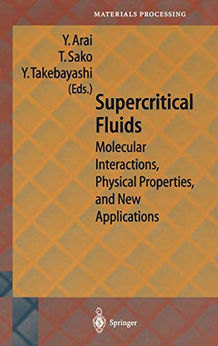 Supercritical Fluid Molecular Interactions, Physical Properties, and New Applications