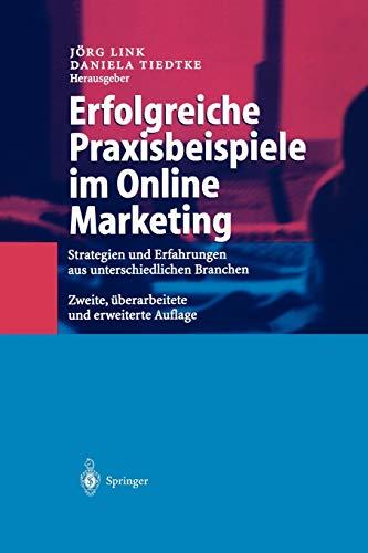 9783540413387: Erfolgreiche Praxisbeispiele im Online Marketing: Strategien und Erfahrungen aus unterschiedlichen Branchen
