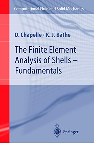 The Finite Element Analysis of Shells -: Chapelle, Dominique; Bathe,