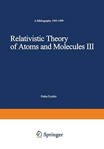 9783540413981: Relativistic Theory of Atoms and Molecules III: A Bibliography 1993–1999 (Lecture Notes in Chemistry) (v. 3)