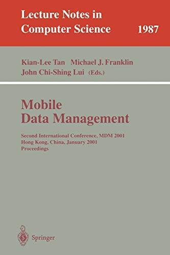 Mobile Data Management: Second International Conference, MDM: John Chi-Shing Lui;