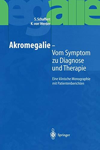 9783540414629: Akromegalie - Vom Symptom zu Diagnose und Therapie: Eine klinische Monographie mit Patientenberichten