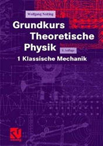 9783540415336: Grundkurs Theoretische Physik. Band 1: Klassische Mechanik