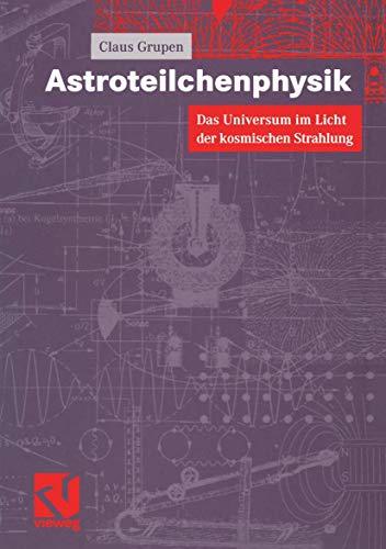 9783540415428: Astroteilchenphysik: Das Universum im Licht der kosmischen Strahlung (German Edition)