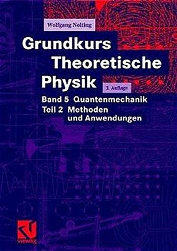 9783540415442: Grundkurs Theoretische Physik: Band 5 Quantenmechanik. Teil 2 Methoden und Anwendungen